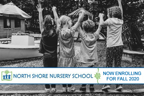 North shore Nursery School NOW ENROLLING  FOR FALL 2020