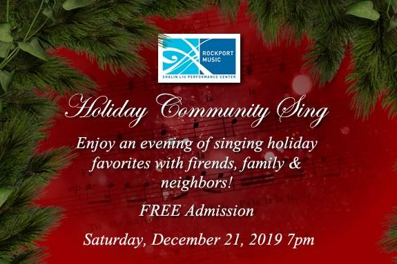 The Holiday Sing-Along at Rockport Music's Shalin Liu Center is FREE Holiday fun