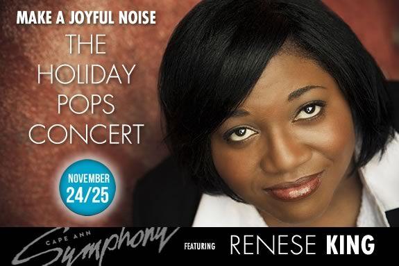 The Cape Ann Symphony feature Renese King for their Holiday Pops in Beverly!