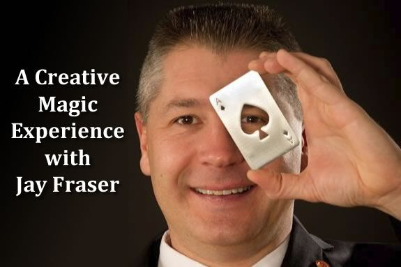 A Creative Magic Experience is what Jay Fraser is all about.