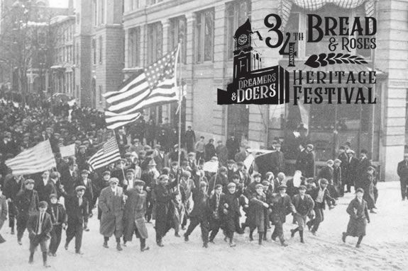 Annual Bread and Roses Festival in Lawrence Massachusetts actually celebrates the labor movement in America - the golks who brought you the weekend.