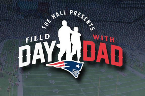 Celebrate Father's Day on the Field at Gillette Stadium