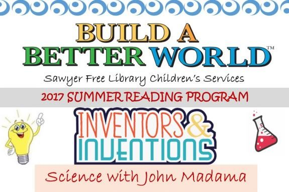 come learn about inventors and inventions with John Madama at Sawyer Free Library in Gloucester Massachusetts!