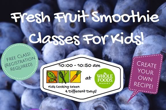 Free smoothie class for kids at Whole Foods Market in Andover hosted by Kids Cooking Green