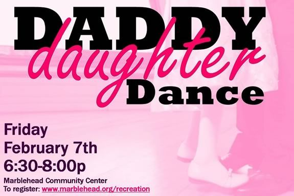 Come to the Daddy and Daughter Dance at the Marblehead Community Center