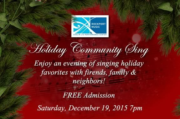 The Holiday Sing-Along at Rockport Music's Shalin Liu Center is FREE Holiday fun