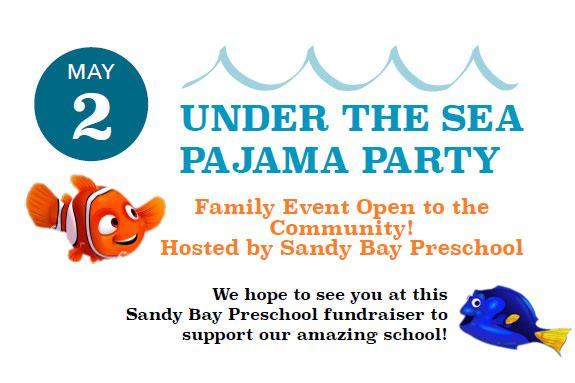 Under The Sea Pajama Party to support Sandy Bay Preschool