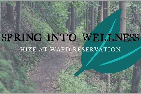Enjoy a Spring Wellness Hike at Ward Reservation in Andover, Massachusetts