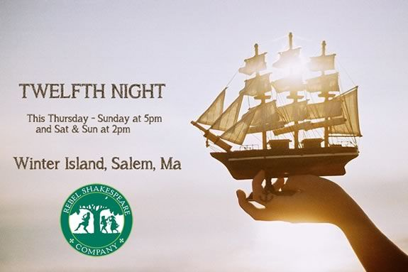 Rebel Shakespeare will perform a Twlefth Night at Winter Island in Salem