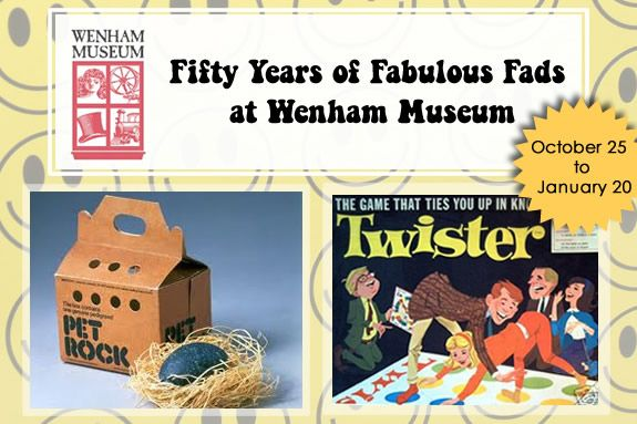 Fab Fads: Fifty Years of Fabulous Fads Exhibit at Wenham Museum