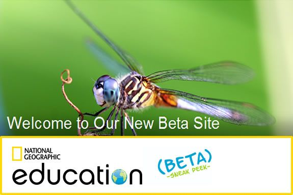 Get a sneak peak at National Geiographic Education's new Beta website.